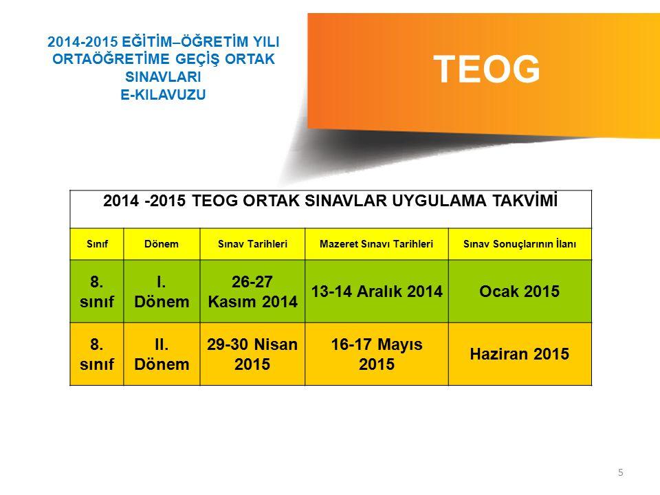 TEOG 2014 -2015 TEOG ORTAK SINAVLAR UYGULAMA TAKVİMİ 8. sınıf I. Dönem