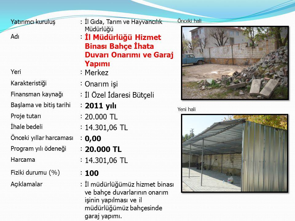İl Müdürlüğü Hizmet Binası Bahçe İhata Duvarı Onarımı ve Garaj Yapımı