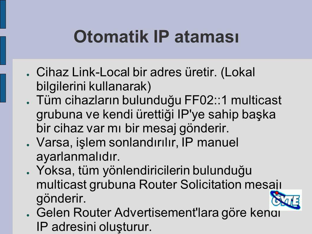Otomatik IP ataması Cihaz Link-Local bir adres üretir. (Lokal bilgilerini kullanarak)