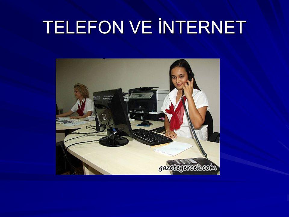 TELEFON VE İNTERNET