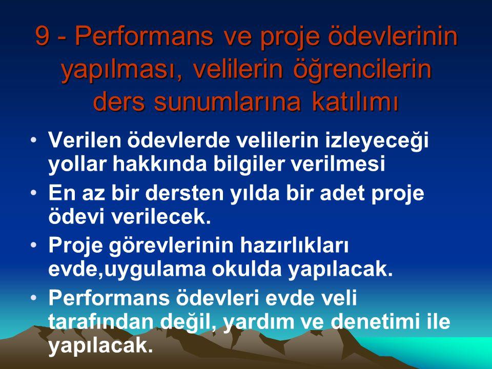 9 - Performans ve proje ödevlerinin yapılması, velilerin öğrencilerin ders sunumlarına katılımı