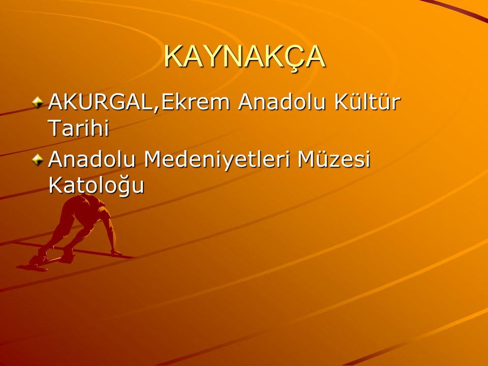 KAYNAKÇA AKURGAL,Ekrem Anadolu Kültür Tarihi
