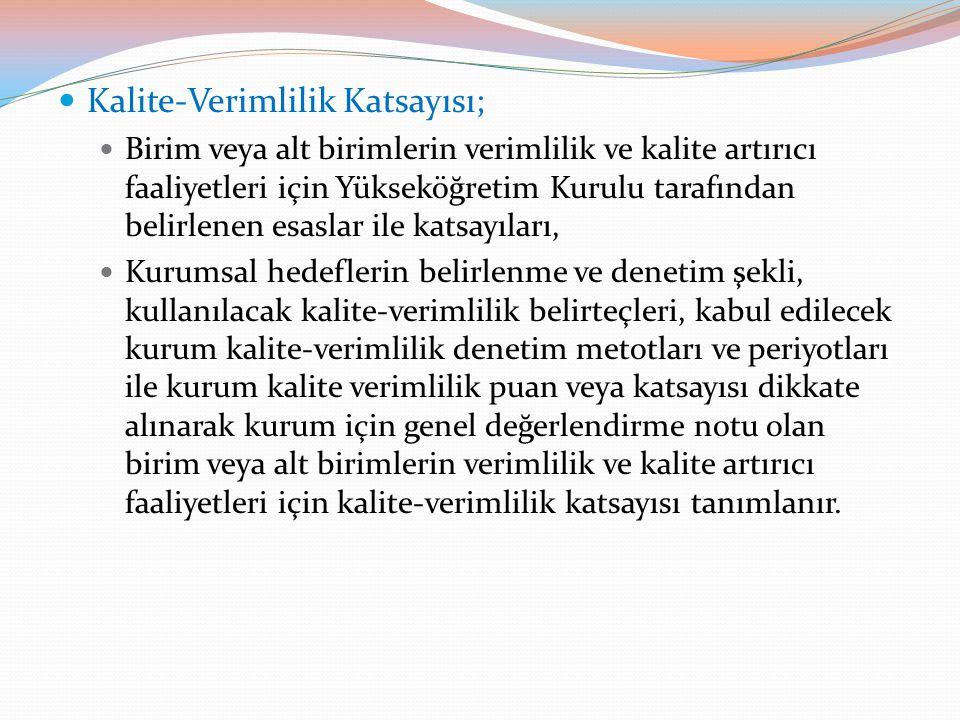Kalite-Verimlilik Katsayısı;