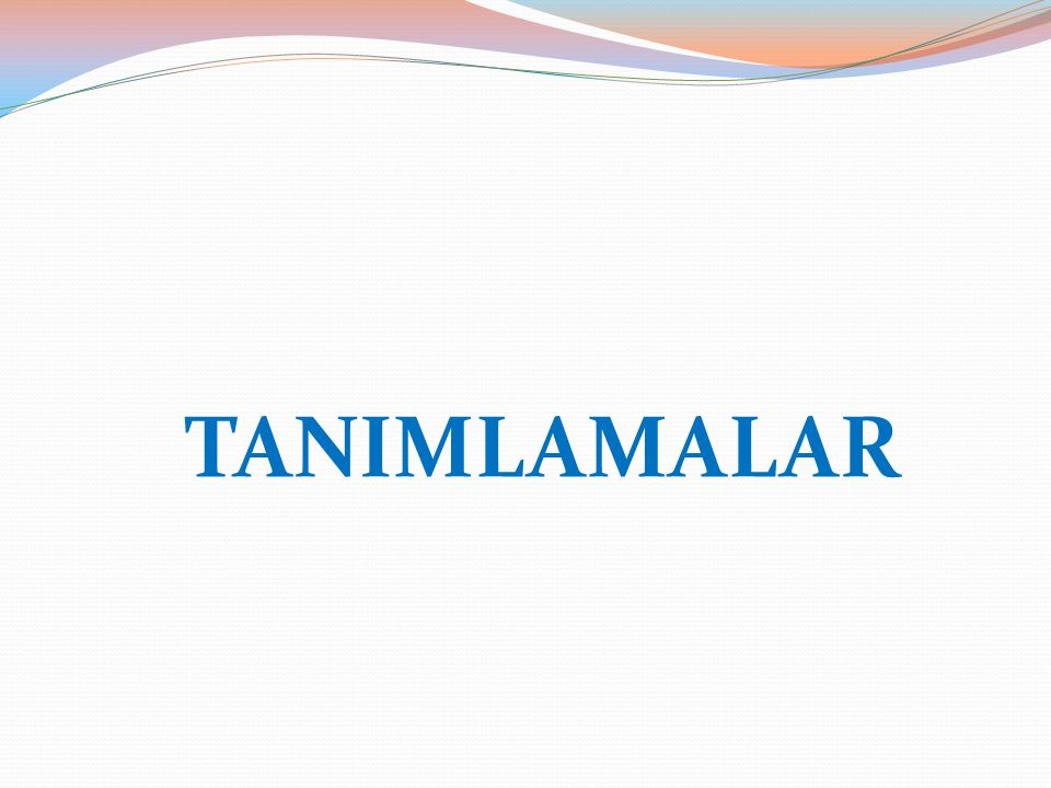 TANIMLAMALAR