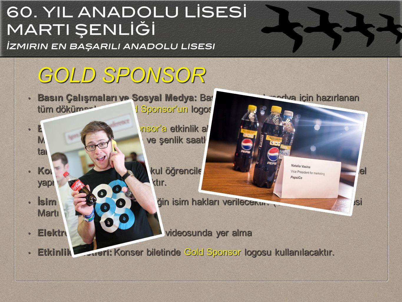 GOLD SPONSOR Basın Çalışmaları ve Sosyal Medya: Basın ve sosyal medya için hazırlanan tüm dökümanlarda Gold Sponsor'un logosu yer alacaktır.