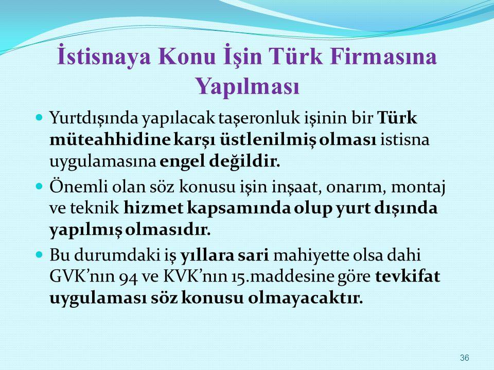 İstisnaya Konu İşin Türk Firmasına Yapılması