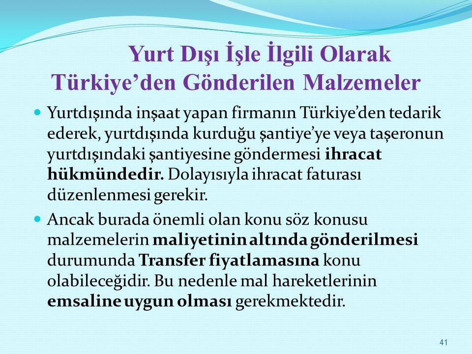Yurt Dışı İşle İlgili Olarak Türkiye'den Gönderilen Malzemeler