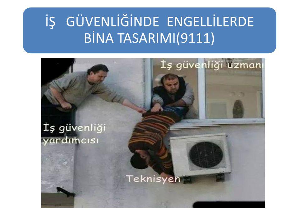 İŞ GÜVENLİĞİNDE ENGELLİLERDE BİNA TASARIMI(9111)