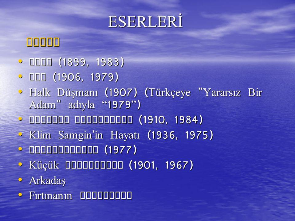 ESERLERİ ROMAN Foma (1899, 1983) Ana (1906, 1979)