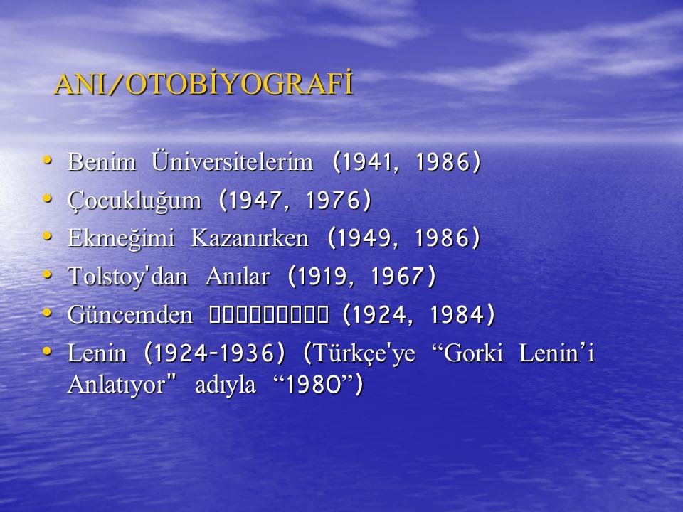 ANI/OTOBİYOGRAFİ Benim Üniversitelerim (1941, 1986)