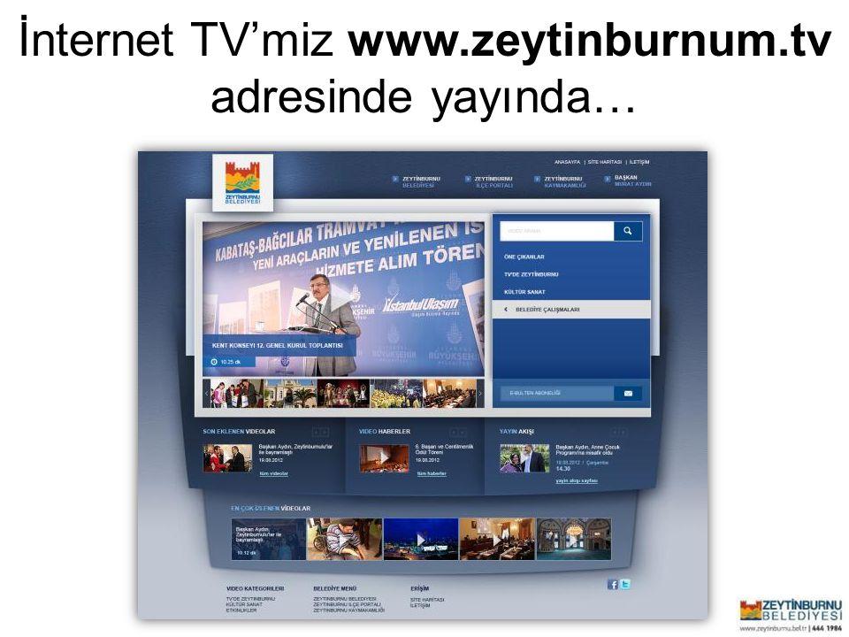 İnternet TV'miz www.zeytinburnum.tv