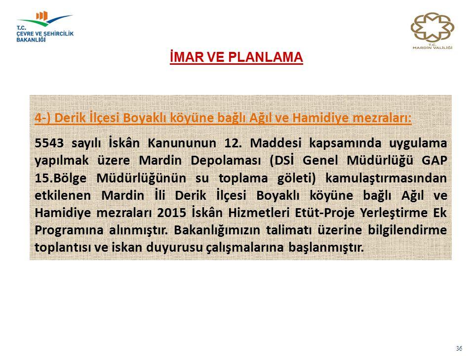 4-) Derik İlçesi Boyaklı köyüne bağlı Ağıl ve Hamidiye mezraları: