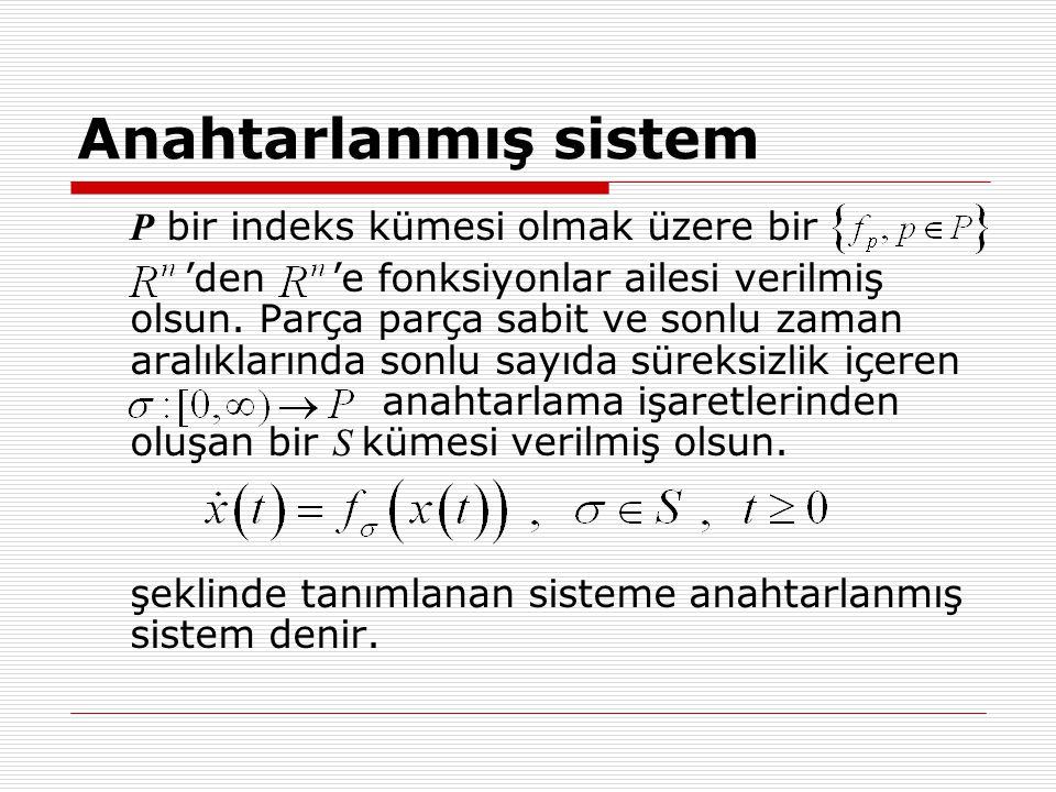 Anahtarlanmış sistem P bir indeks kümesi olmak üzere bir