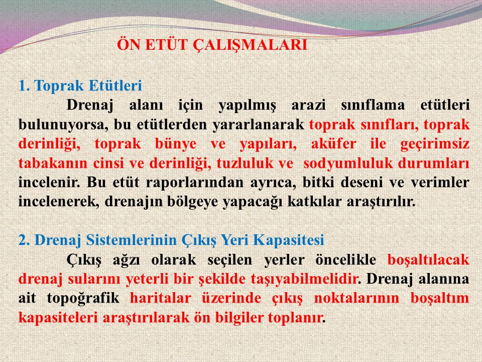 ÖN ETÜT ÇALIŞMALARI 1. Toprak Etütleri.