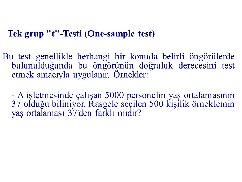 Tek grup t -Testi (One-sample test)