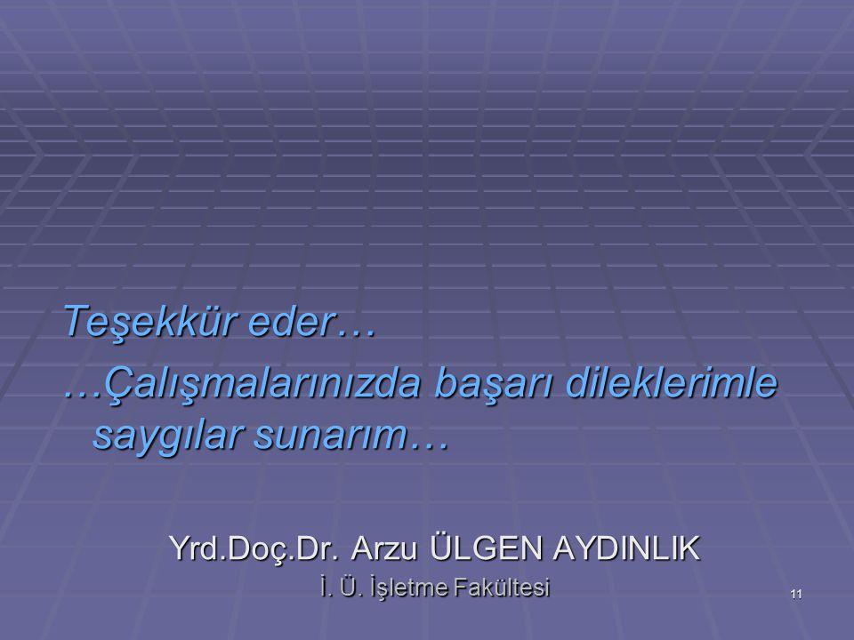 Yrd.Doç.Dr. Arzu ÜLGEN AYDINLIK