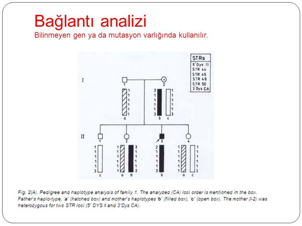 Bağlantı analizi Bilinmeyen gen ya da mutasyon varlığında kullanılır.