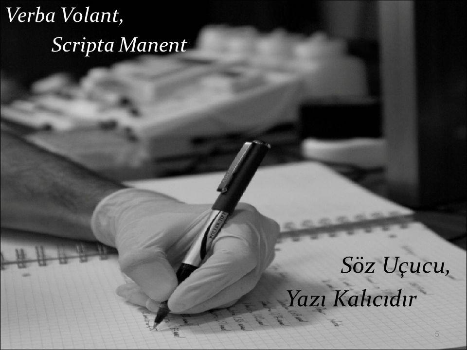 Verba Volant, Scripta Manent Söz Uçucu, Yazı Kalıcıdır 5