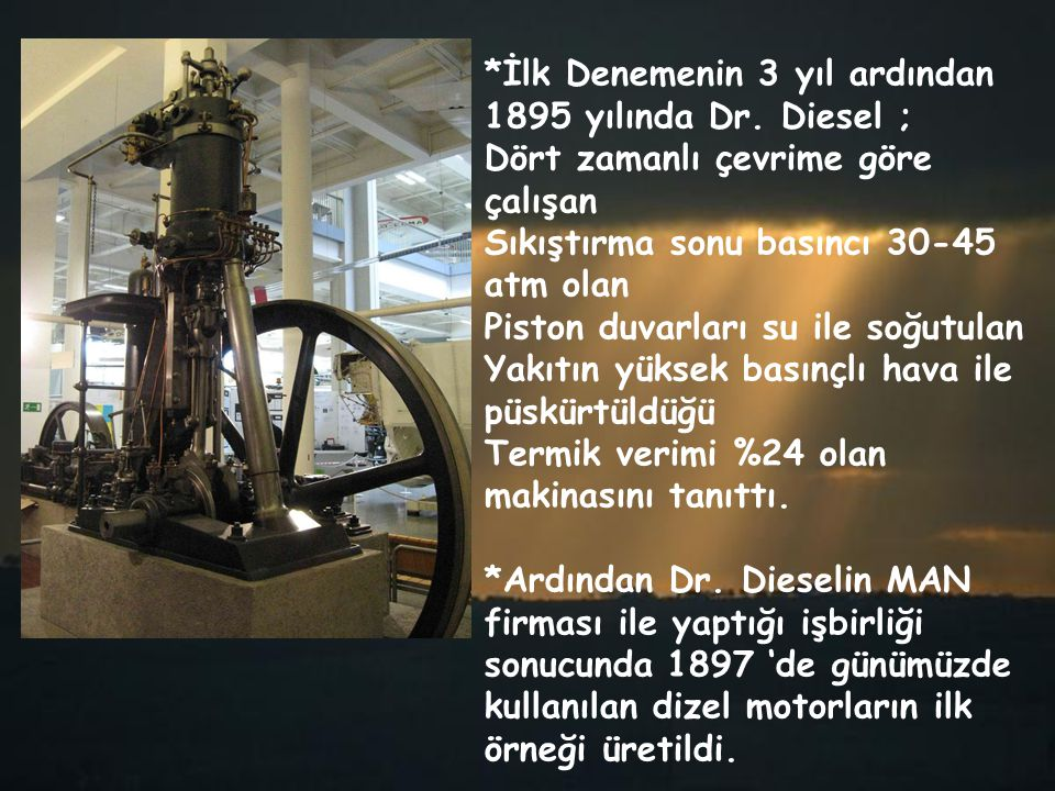 *İlk Denemenin 3 yıl ardından 1895 yılında Dr. Diesel ;