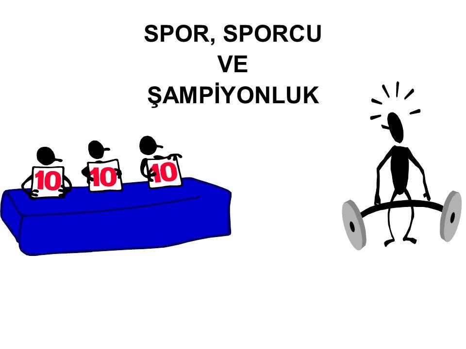 SPOR, SPORCU VE ŞAMPİYONLUK