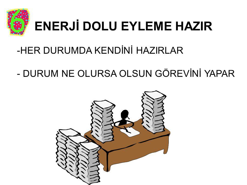 ENERJİ DOLU EYLEME HAZIR