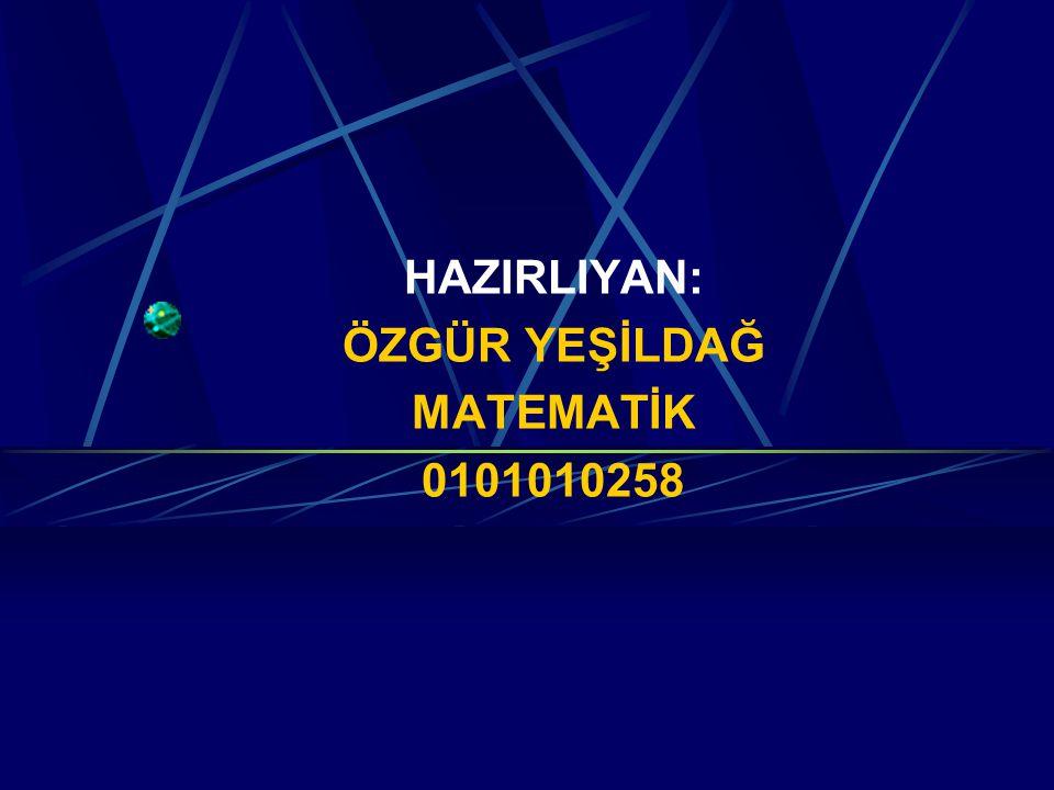 HAZIRLIYAN: ÖZGÜR YEŞİLDAĞ MATEMATİK 0101010258