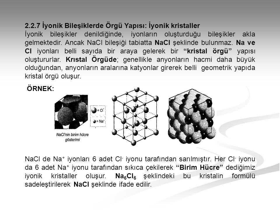 2.2.7 İyonik Bileşiklerde Örgü Yapısı: İyonik kristaller