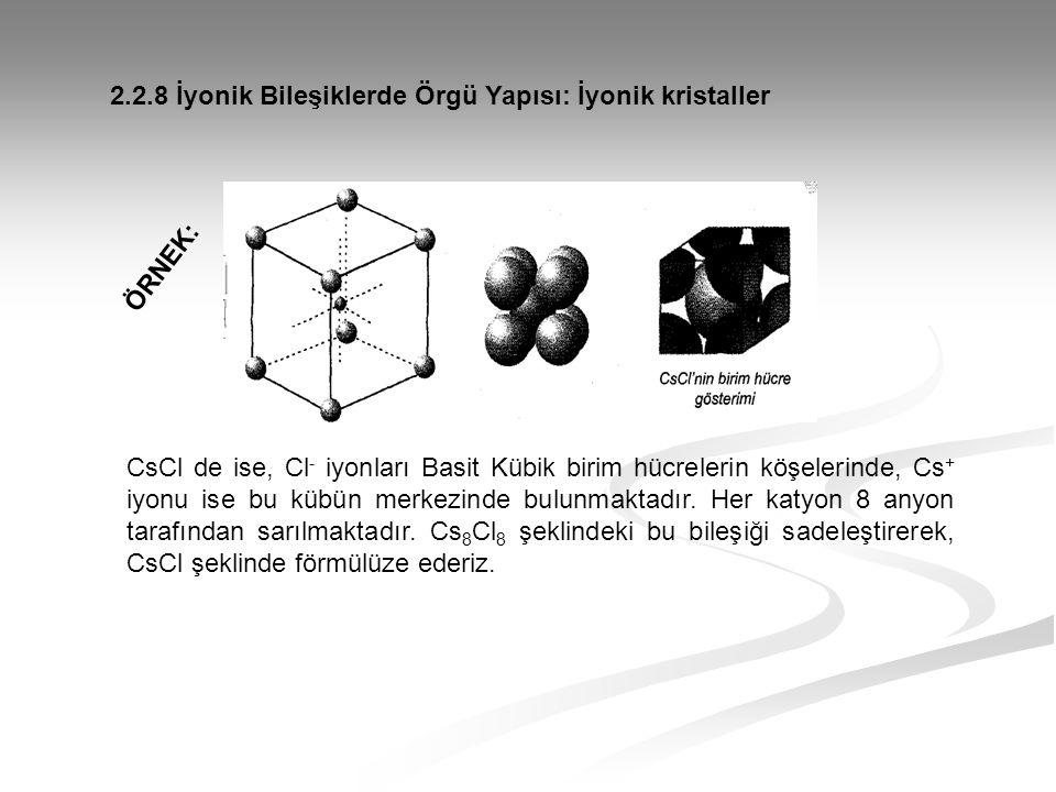 2.2.8 İyonik Bileşiklerde Örgü Yapısı: İyonik kristaller