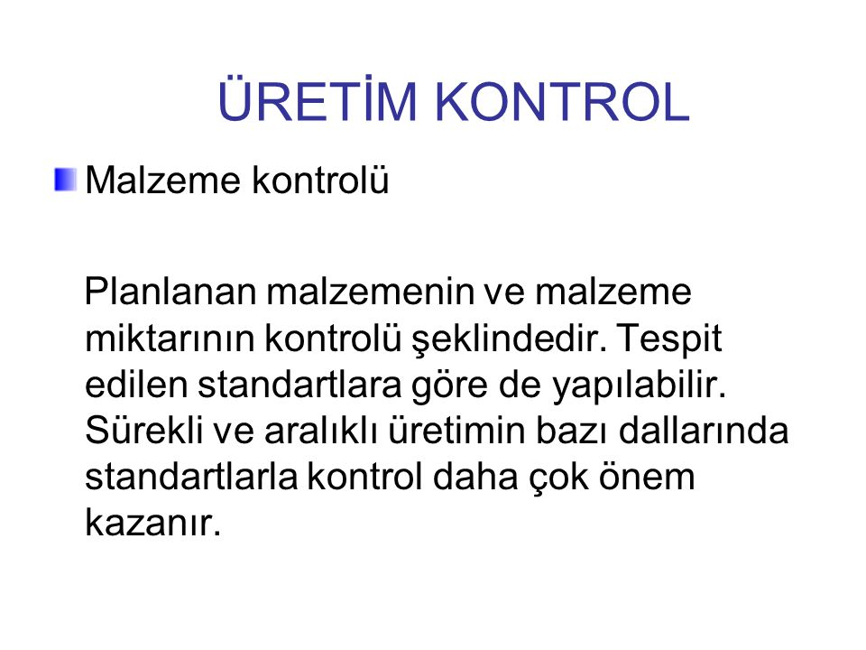 ÜRETİM KONTROL Malzeme kontrolü
