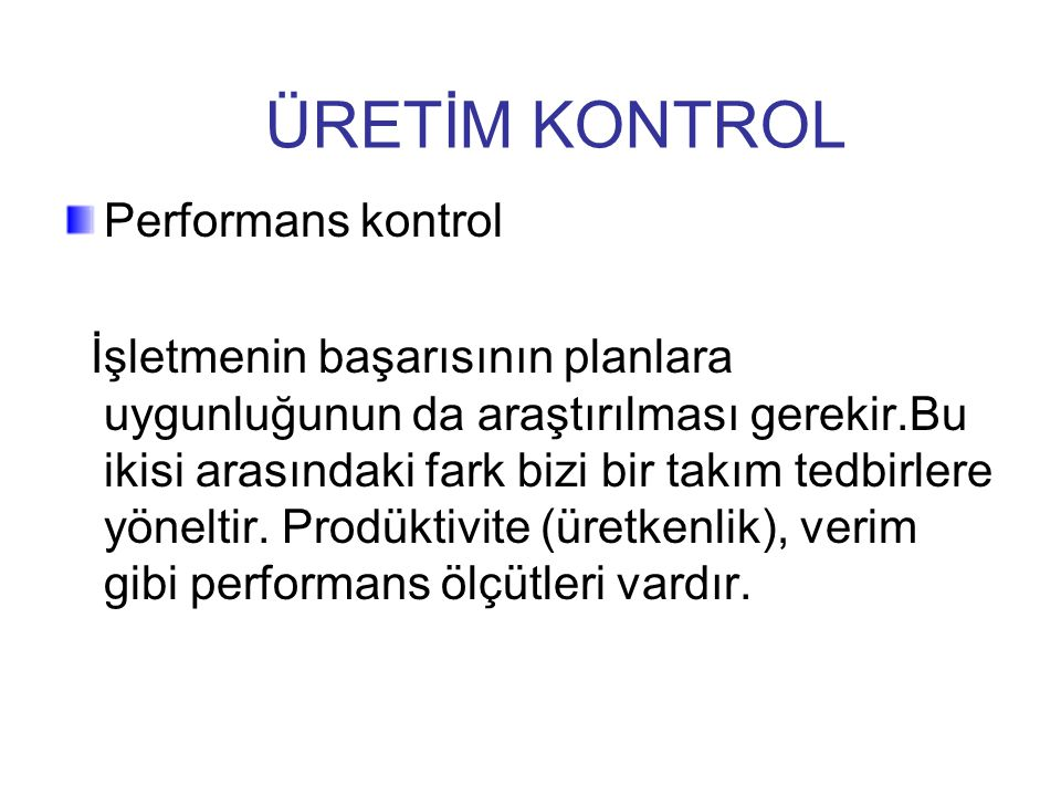 ÜRETİM KONTROL Performans kontrol
