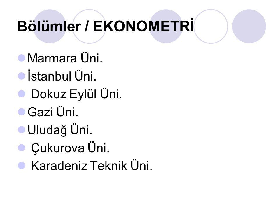 Bölümler / EKONOMETRİ Marmara Üni. İstanbul Üni. Dokuz Eylül Üni.
