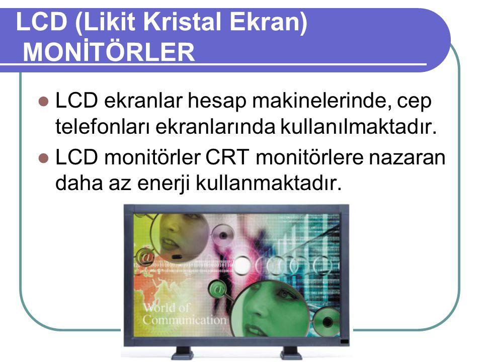 LCD (Likit Kristal Ekran) MONİTÖRLER