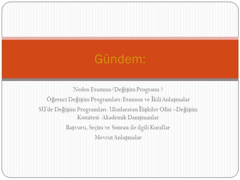 Gündem: Neden Erasmus/Değişim Programı