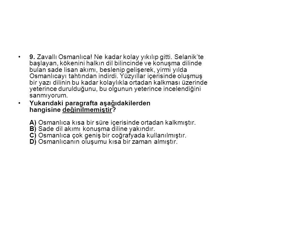 9. Zavallı Osmanlıca. Ne kadar kolay yıkılıp gitti