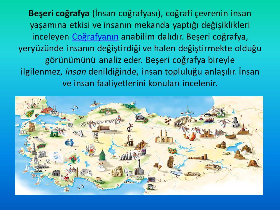 Beşeri coğrafya (İnsan coğrafyası), coğrafi çevrenin insan yaşamına etkisi ve insanın mekanda yaptığı değişiklikleri inceleyen Coğrafyanın anabilim dalıdır.