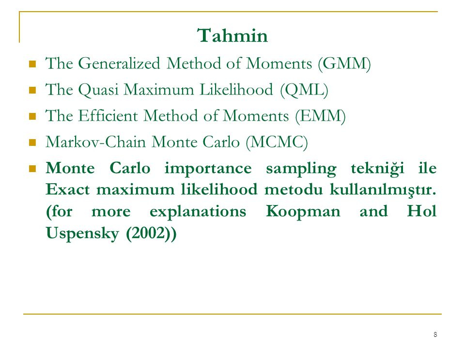 Tahmin The Generalized Method of Moments (GMM)