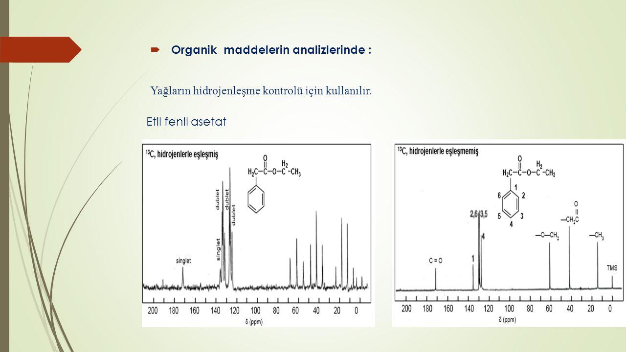 Organik maddelerin analizlerinde :