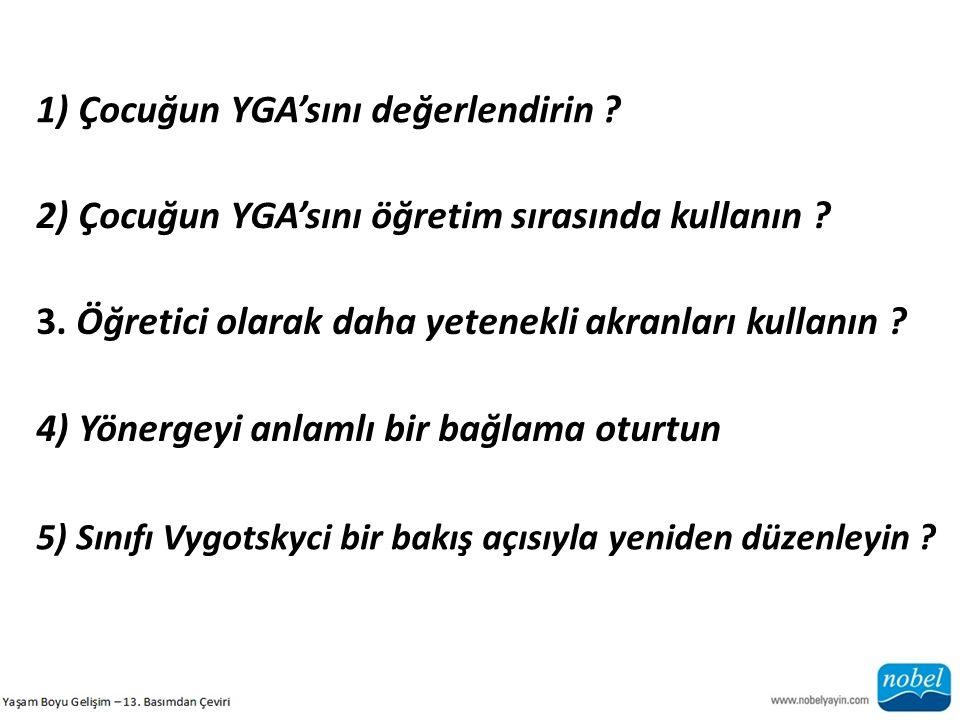 1) Çocuğun YGA'sını değerlendirin