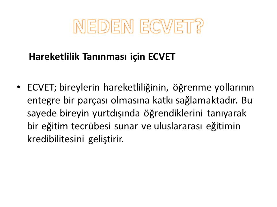 NEDEN ECVET Hareketlilik Tanınması için ECVET