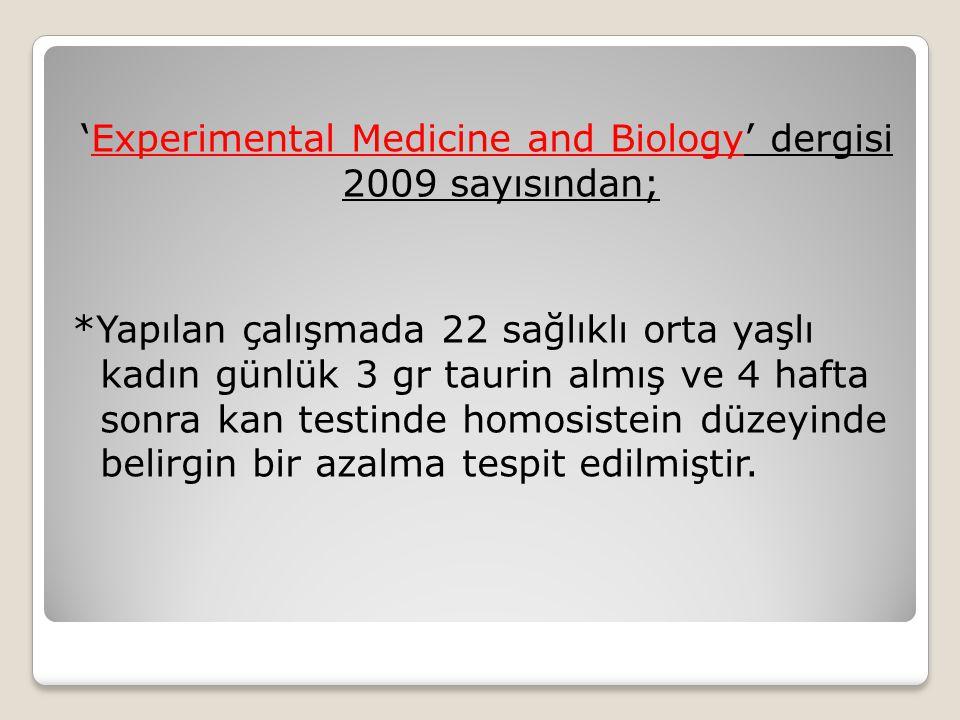 'Experimental Medicine and Biology' dergisi 2009 sayısından;