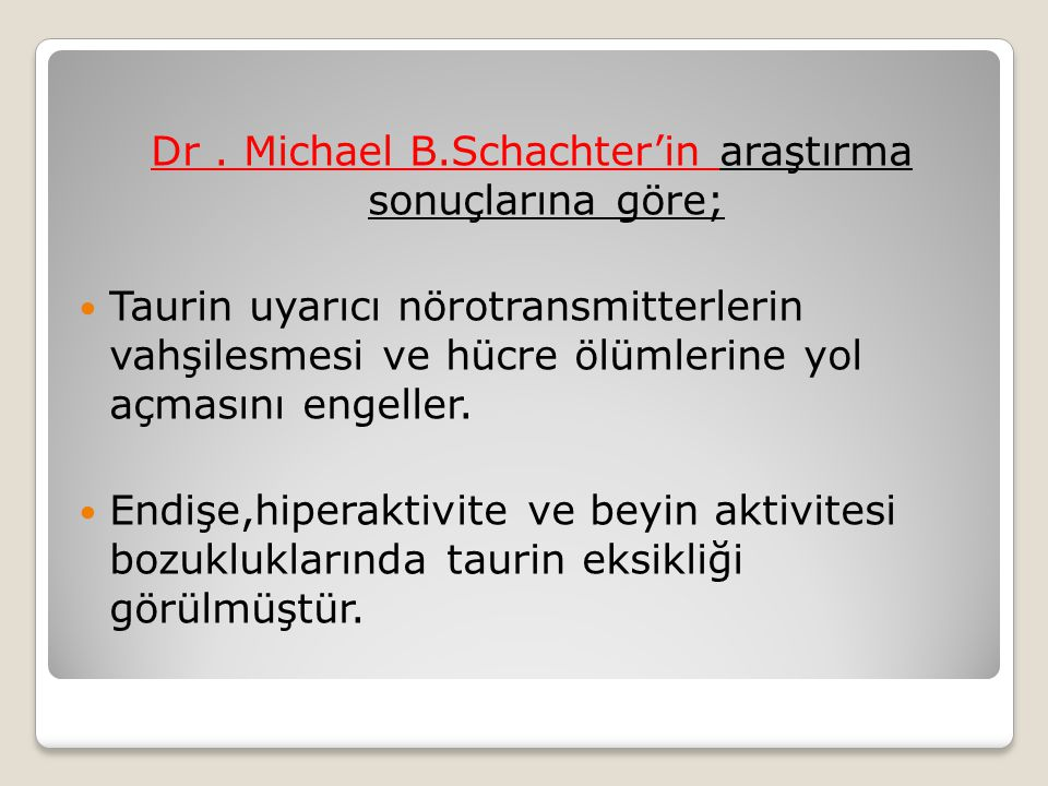 Dr . Michael B.Schachter'in araştırma sonuçlarına göre;