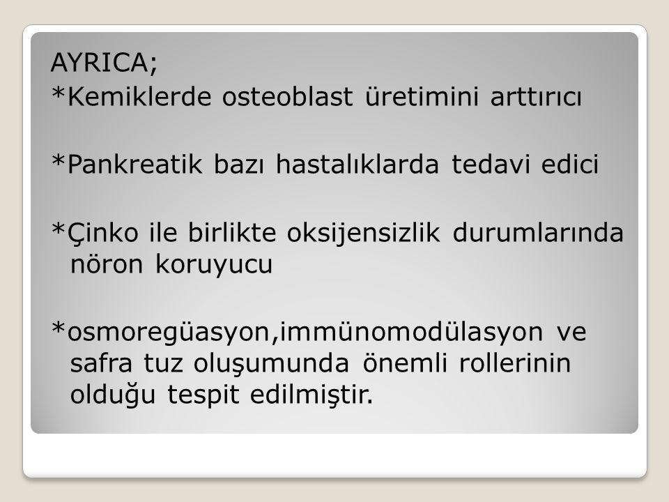 AYRICA;. Kemiklerde osteoblast üretimini arttırıcı