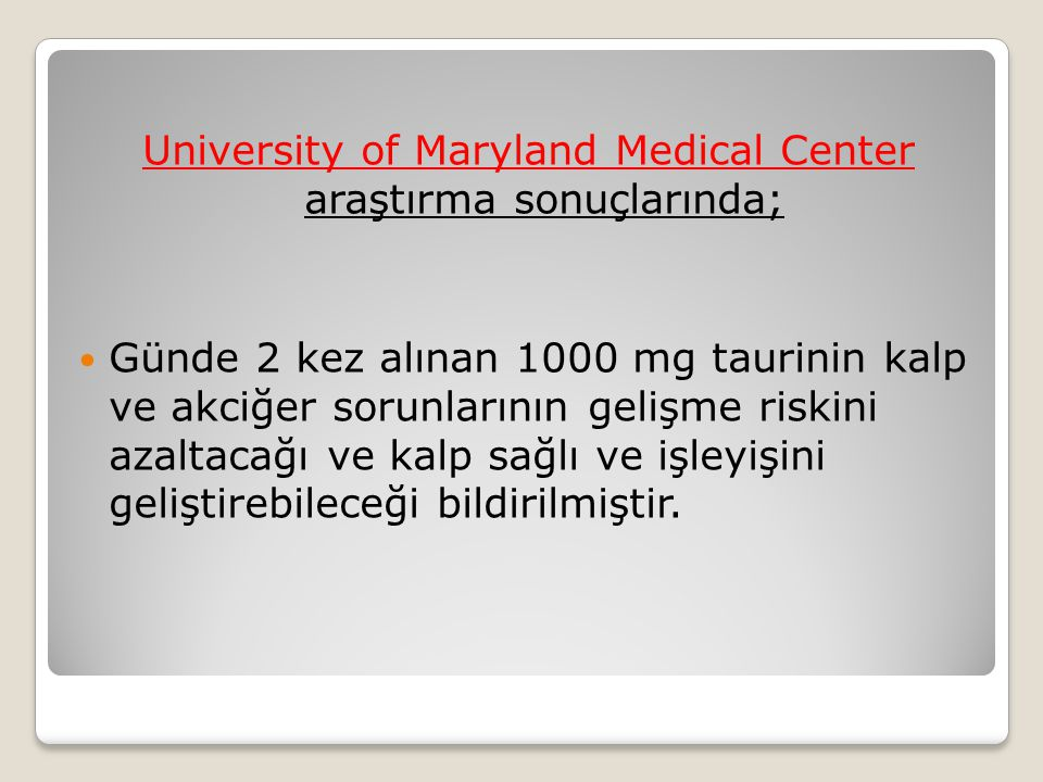 University of Maryland Medical Center araştırma sonuçlarında;