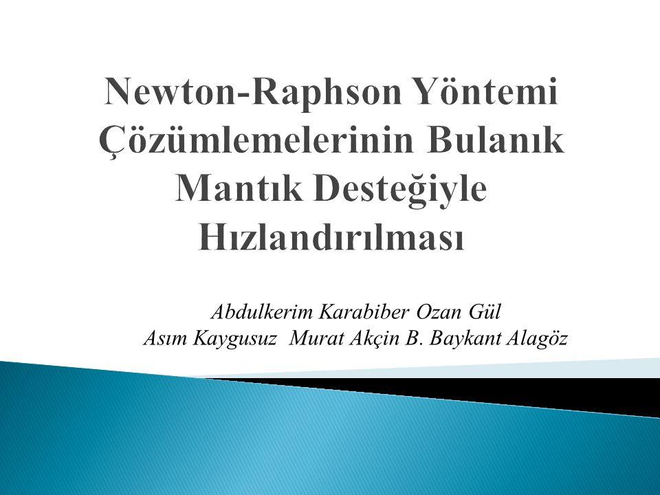 Newton-Raphson Yöntemi Çözümlemelerinin Bulanık Mantık Desteğiyle Hızlandırılması
