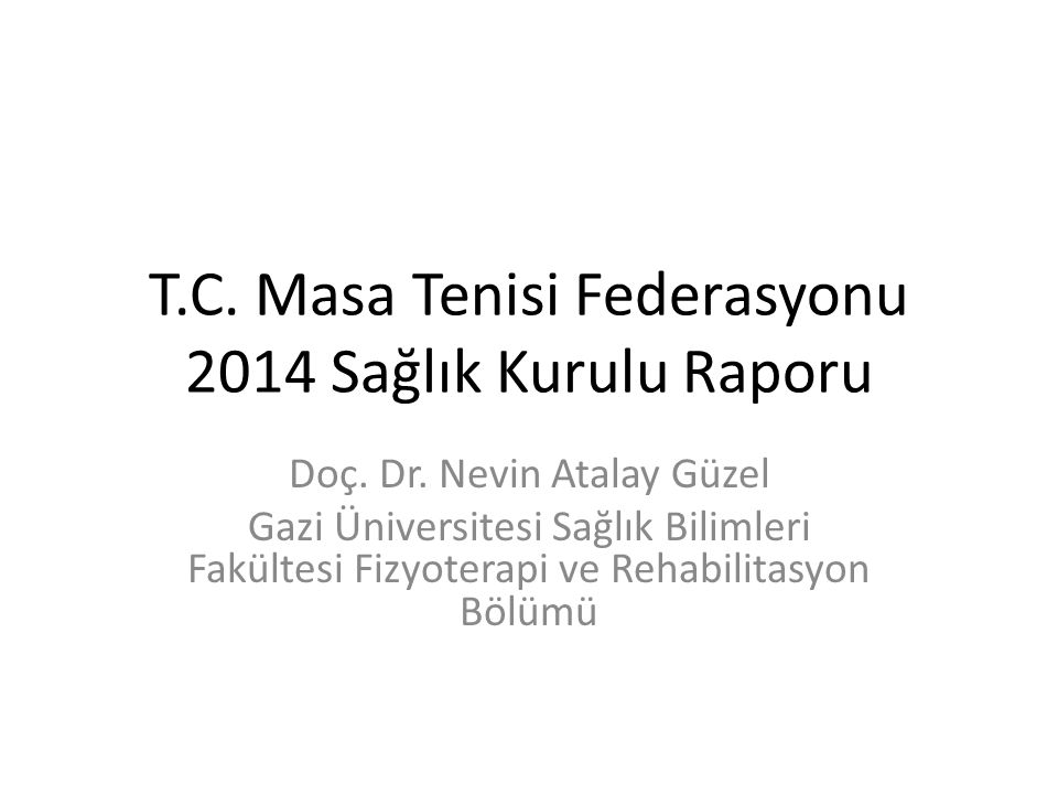 T.C. Masa Tenisi Federasyonu 2014 Sağlık Kurulu Raporu