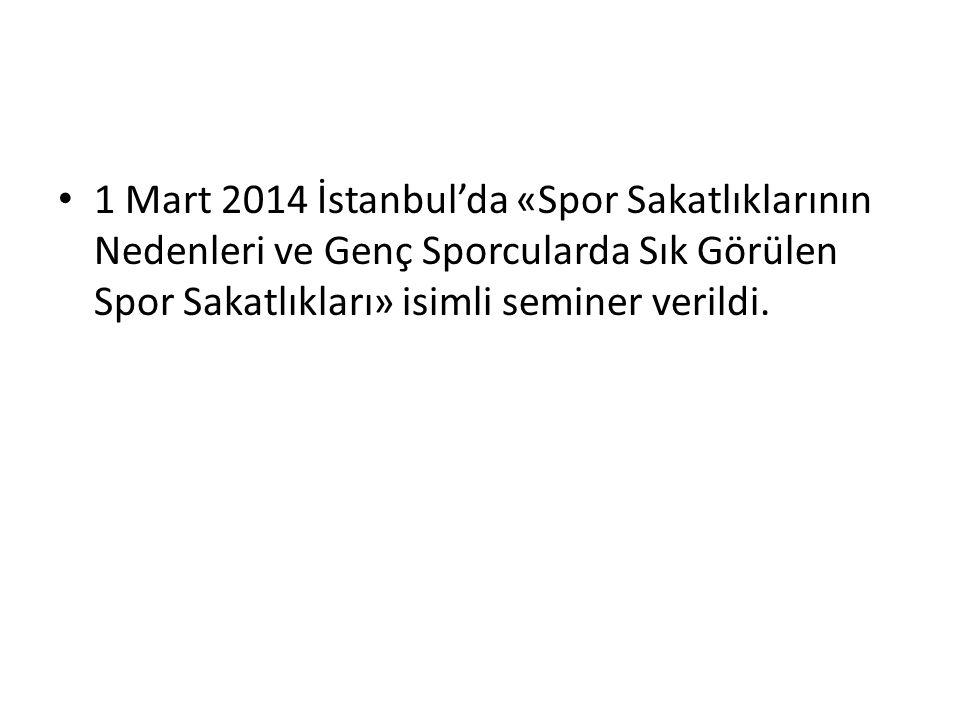 1 Mart 2014 İstanbul'da «Spor Sakatlıklarının Nedenleri ve Genç Sporcularda Sık Görülen Spor Sakatlıkları» isimli seminer verildi.