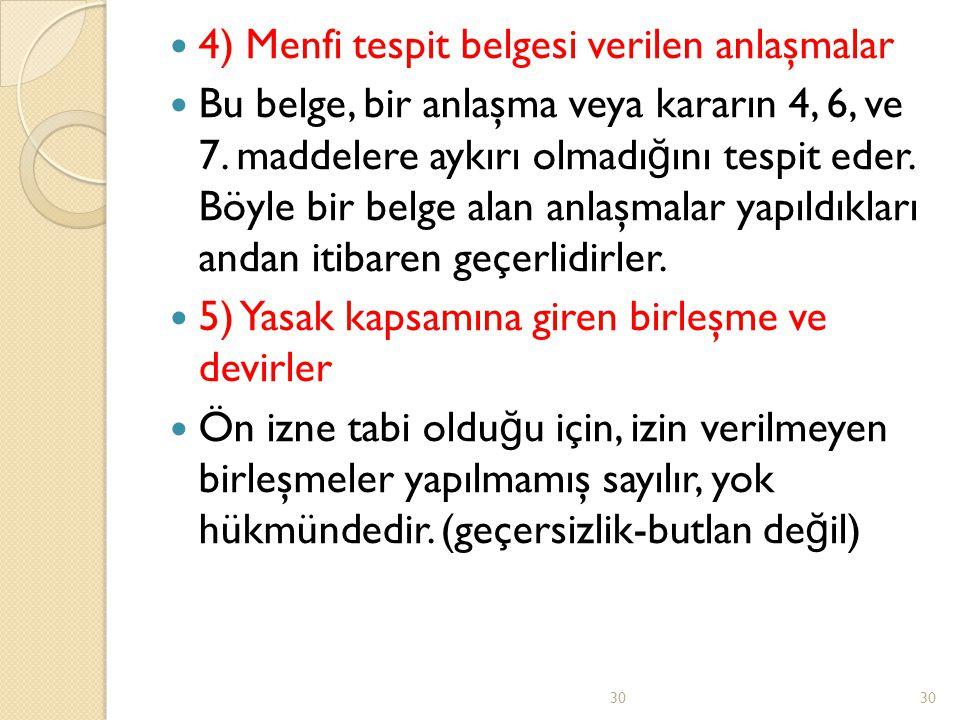 4) Menfi tespit belgesi verilen anlaşmalar