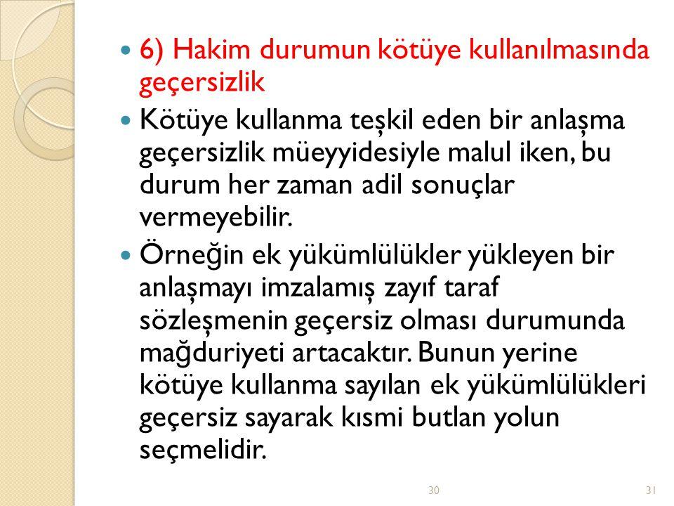 6) Hakim durumun kötüye kullanılmasında geçersizlik