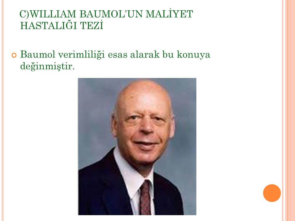 C)WILLIAM BAUMOL'UN MALİYET HASTALIĞI TEZİ