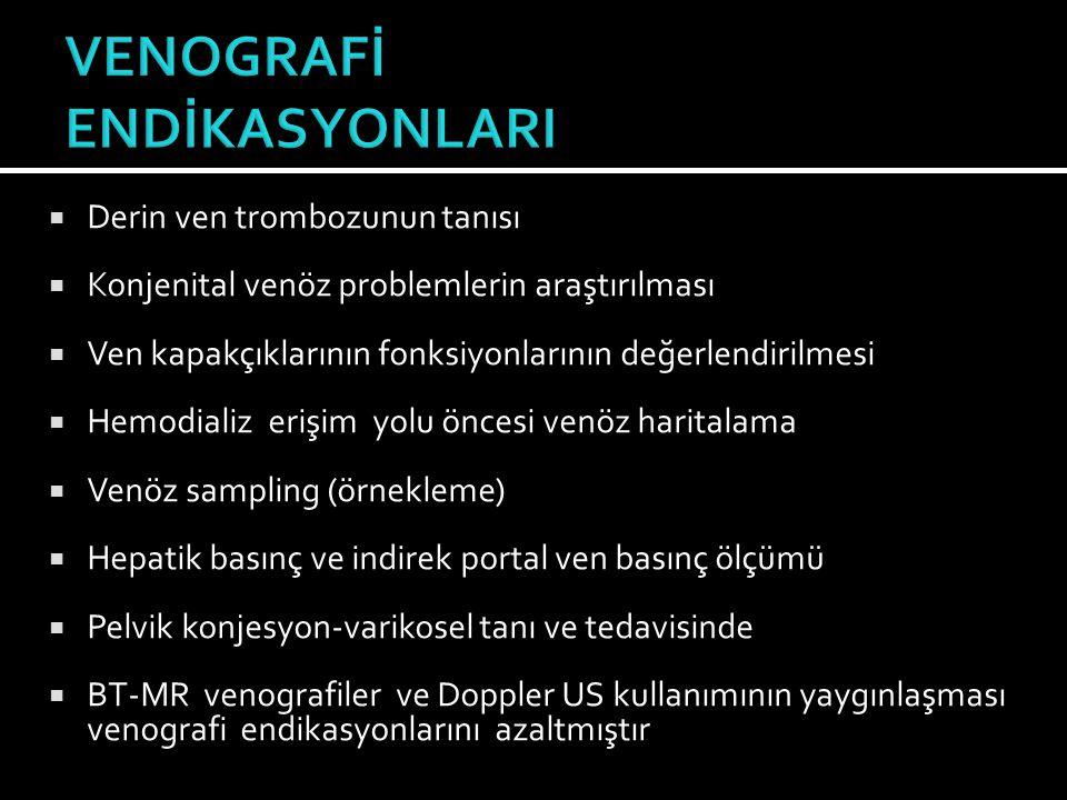 VENOGRAFİ ENDİKASYONLARI